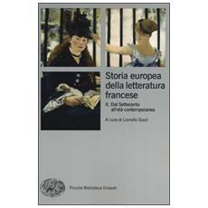 Storia europea della letteratura francese. Vol. 2: Dal Settecento all'età contemporanea.