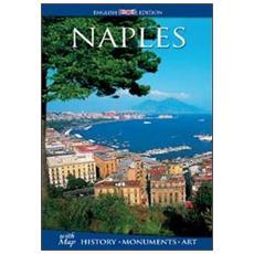 Naples. History, monuments, art. Con cartina