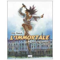 Immortale (L') . Vol. 1: La perla del dragone. La perla del dragone. L'immortale