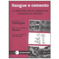 Sangue e cemento. Le domande senza risposta sul terremoto in Abruzzo. Con DVD