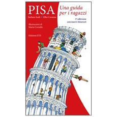 Pisa. Una guida per i ragazzi