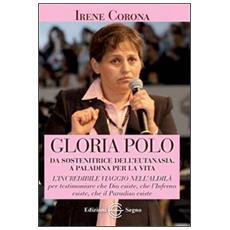 Gloria Polo. Da sostenitrice dell'eutanasia a paladina per la vita