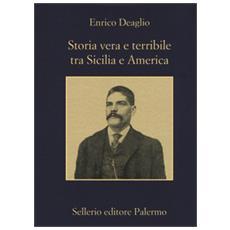 Storia vera e terribile tra Sicilia e America