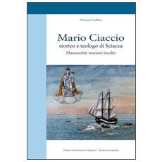 Mario Ciaccio storico e teologo di Sciacca. Manoscritti mariani inediti