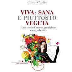 Giusy D'Addio - Viva, Sana E Piuttosto Vegeta