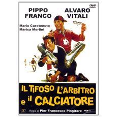 Tifoso, L'Arbitro E Il Calciatore (Il)