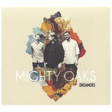 Mighty Oaks - Dreamers (Ltd. Digipak)