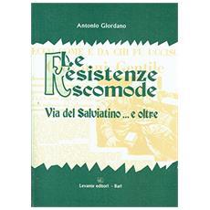 Le resistenze scomode. Via del Salviatino. . . e oltre