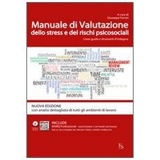 Manuale di valutazione dello stress e dei rischi psicosociali. Linee guida e strumenti di indagine. Con CD-ROM