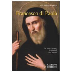 Francesco Di Paola. Un santo europeo degli umili e dei potenti