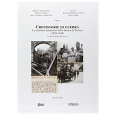 Cronistorie di guerra. Le relazioni dei parroci della diocesi di Treviso (1939-1945) . Con DVD