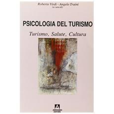 Psicologia del turismo. Turismo, salute, cultura