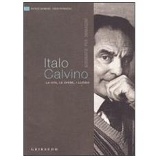 Italo Calvino. La vita, le opere, i luoghi
