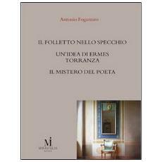 Il folletto nello specchioUn'idea di Ermes TorrannzaIl mistero del poeta