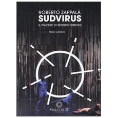 Sud-virus. Il piacere di sentirsi terroni. Ediz. italiana e inglese