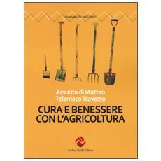 Cura e benessere con l'agricoltura