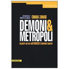 Demoni metropolitani. Incontri sul set dell'esorcista Gabriele Amorth