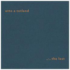 Otto A Totland - Lost