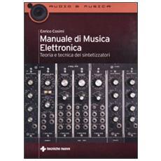 Manuale di musica elettronica. Teoria e tecnica dei sintetizzatori