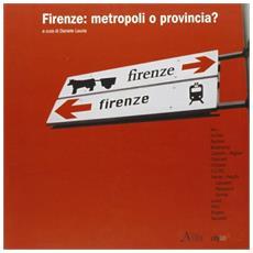 Firenze: metropoli o provincia?