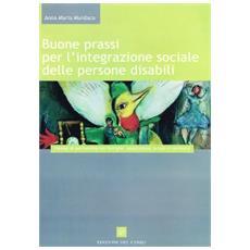 Buone prassi per l'integrazione sociale delle persone disabili. Esempi di partnership tra famiglie, associazioni, scuola e territorio