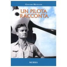 Un pilota racconta 1929-1967