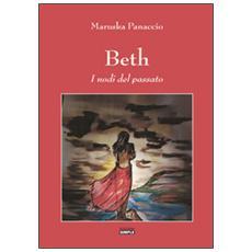 Beth. I nodi del passato