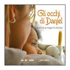 Gli occhi di Daniel. Diario di un viaggio di adozione