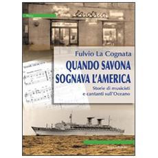 Quando Savona sognava l'America