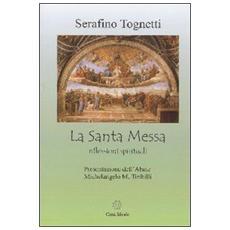 Santa Messa. Riflessioni spirituali