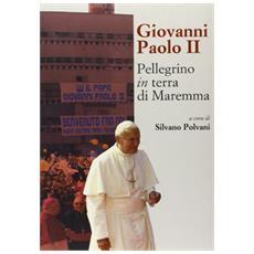 Giovanni Paolo II. Pellegrino in terra di Maremma