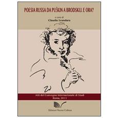Poesia russa da Puskin a Brodskij. E ora? Atti del Convegno internazionale di studi