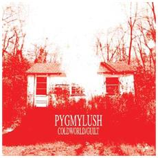 "Pygmylush - Coldworld / Guilt (7"")"