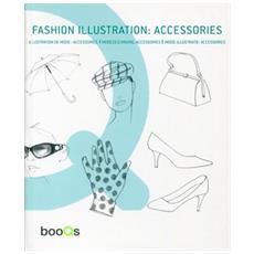 Fashion illustration accessories. Ediz. multilingue