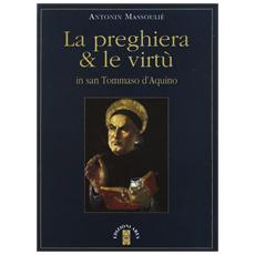 La preghiera & le virtù in san Tommaso d'Aquino