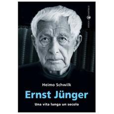 Ernst Jünger. Una vita lunga un secolo