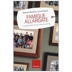 Famiglie allargate. Consigli pratici per una convivenza serena