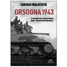 Orsogna 1943. Le battaglie per la Linea Gustav nella «Cassino dell'Adriatico»