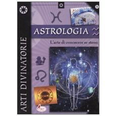 Astrologia. L'arte di conoscere se stessi