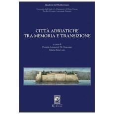 Città adriatiche tra memoria e transizione