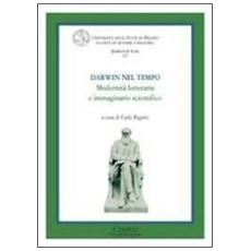 Darwin nel tempo. Modernità letteraria e immaginario scientifico. Ediz. italiana e inglese