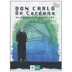 Don Carlo De Cardona. Un passato sempre vivo