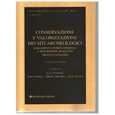 Conservazione e valorizzazione dei siti archeologici. Approcci scientifici e problemi di metodo