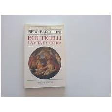 Botticelli. La vita e l'opera