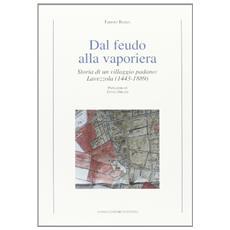 Dal feudo alla vaporiera. Storia di un villaggio padano: Lavezzola (1443-1889)