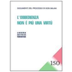 L'obbedienza non è più una virtù. Speciale 150 anni dell'Unità d'Italia