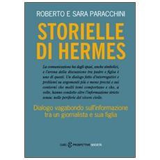 Storielle di Hermes. Dialogo vagabondo sull'informazione tra un giornalista e sua figlia