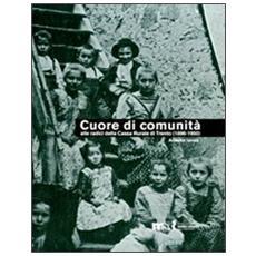 Cuore di comunità. Alle radici della Cassa rurale di Trento (1896-1950) . Il credito cooperativo, la città e i suoi contorni