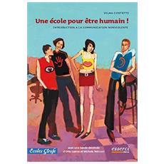 École pour être humain! Introduction à la communication nonviolente