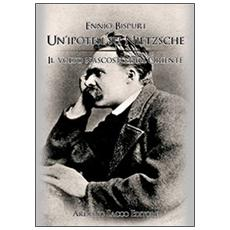 Un'ipotesi su Nietzsche. Il volto nascosto dell'Oriente